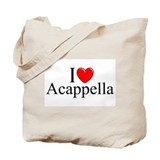 """I Love (Heart) Acapella"" Tote Bag"