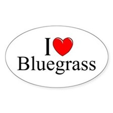 """I Love (Heart) Bluegrass"" Oval Decal"