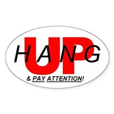 HANG UP & PAY ATTENTION! Oval Decal