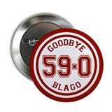 "Goodbye Blago 59-0 2.25"" Button"