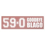 Goodbye Blago 59-0 Bumper Sticker (50 pk)