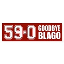 Goodbye Blago 59-0 Bumper Bumper Sticker