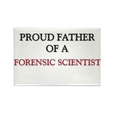 Proud Father Of A FORENSIC SCIENTIST Rectangle Mag