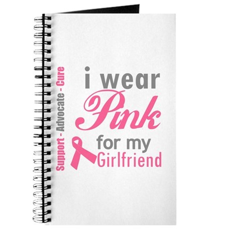I Wear Pink For My Girlfriend Journal