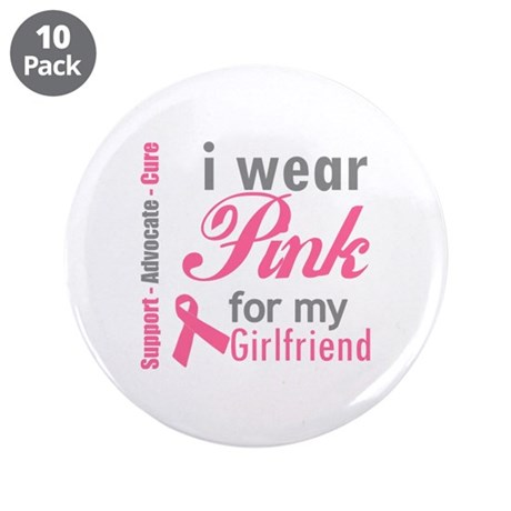 "I Wear Pink For My Girlfriend 3.5"" Button (10 pack"