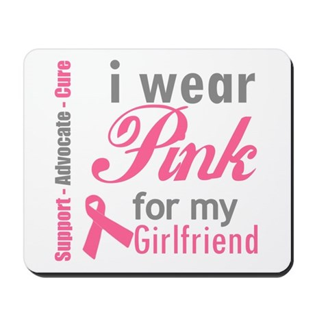 I Wear Pink For My Girlfriend Mousepad