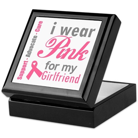 I Wear Pink For My Girlfriend Keepsake Box
