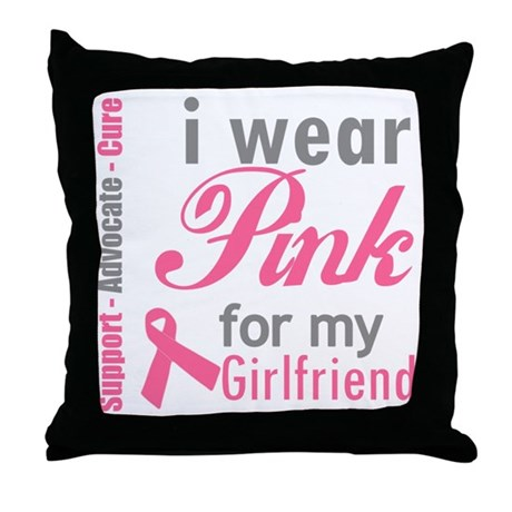 I Wear Pink For My Girlfriend Throw Pillow