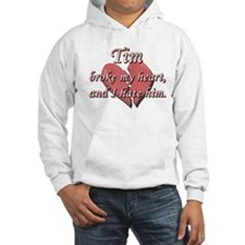 Tim broke my heart and I hate him Hoodie