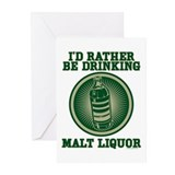 Rather Be Drinking Malt Liquo Greeting Cards (Pk o