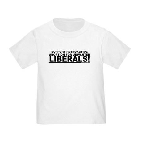 Retroactive Abortion For Libe Toddler T-Shi