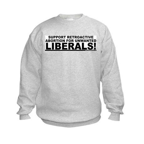 Retroactive Abortion For Libe Kids Sweatshirt