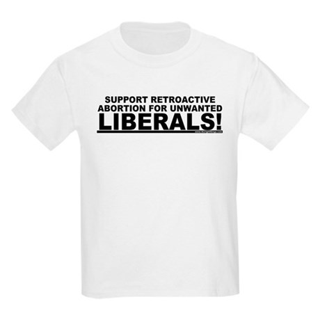 Retroactive Abortion For Libe Kids T-Shirt