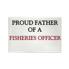 Proud Father Of A FISHERIES OFFICER Rectangle Magn