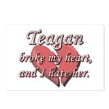 Teagan broke my heart and I hate her Postcards (Pa