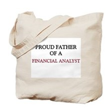 Proud Father Of A FINANCIAL ANALYST Tote Bag