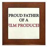 Proud Father Of A FILM PRODUCER Framed Tile