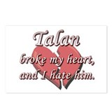 Talan broke my heart and I hate him Postcards (Pac