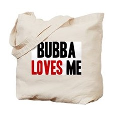 Bubba loves me Tote Bag