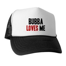 Bubba loves me Trucker Hat