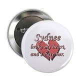 "Sydnee broke my heart and I hate her 2.25"" Button"