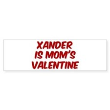 Xanders is moms valentine Bumper Bumper Sticker