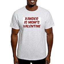 Xanders is moms valentine T-Shirt