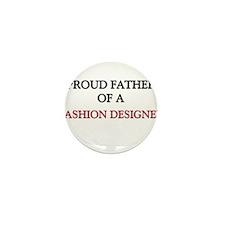 Proud Father Of A FASHION DESIGNER Mini Button (10