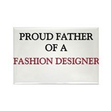 Proud Father Of A FASHION DESIGNER Rectangle Magne