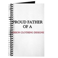 Proud Father Of A FASHION CLOTHING DESIGNER Journa