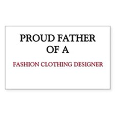 Proud Father Of A FASHION CLOTHING DESIGNER Sticke