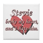 Stevie broke my heart and I hate him Tile Coaster