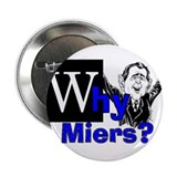 &quot;Why Harriet Miers?&quot; Button