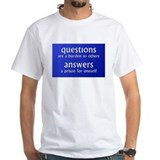 Questions are a burden to oth Shirt