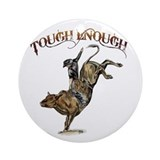Tough enough Ornament (Round)