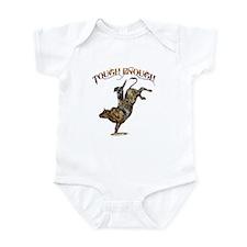 Tough enough Infant Bodysuit