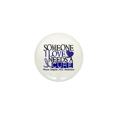 Needs A Cure ALS T-Shirts & Gifts Mini Button (100