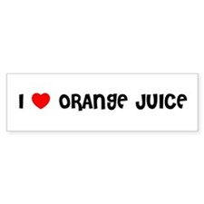I LOVE ORANGE JUICE Bumper Bumper Sticker
