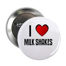 "I LOVE MILK SHAKES 2.25"" Button (10 pack)"