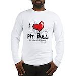 I Luv My Pit Bull Long Sleeve T-Shirt