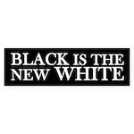 Black is the New White Bumper Sticker