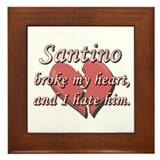 Santino broke my heart and I hate him Framed Tile