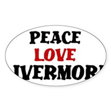 Peace Love Livermore Oval Decal