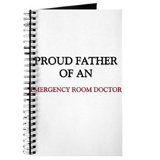 Proud Father Of An EMERGENCY ROOM DOCTOR Journal