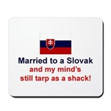 Married To A Slovak Mousepad