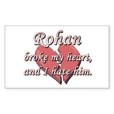 Rohan broke my heart and I hate him Decal