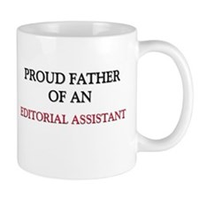 Proud Father Of An EDITORIAL ASSISTANT Mug