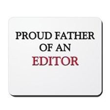 Proud Father Of An EDITOR Mousepad
