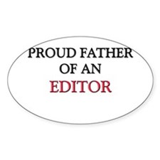Proud Father Of An EDITOR Oval Sticker