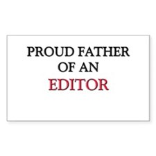 Proud Father Of An EDITOR Rectangle Sticker
